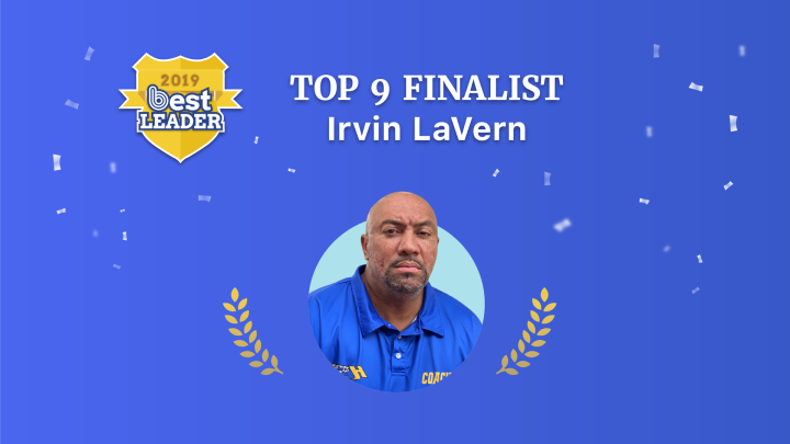 2019 Best Leader Finalist: IrvinLaVern